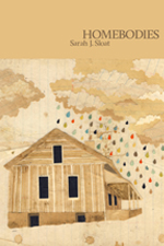 Homebodies, Sarah J. Sloat