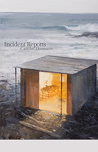 Incident Reports, Caitlin Thomson
