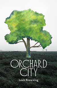Orchard City, Leah Browning
